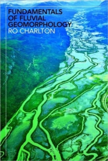 Fundamentals of Fluvial Geomorphology, Paperback Book