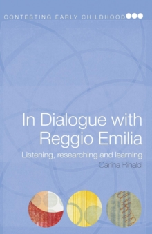 In Dialogue with Reggio Emilia : Listening, Researching and Learning, Paperback Book