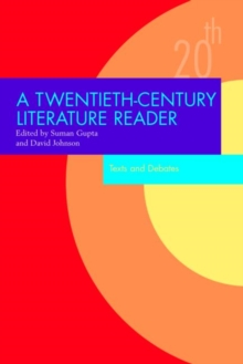 A Twentieth Century Literature Reader : Texts and Debates, Paperback Book