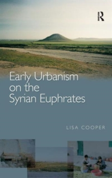 Early Urbanism on the Syrian Euphrates, Hardback Book