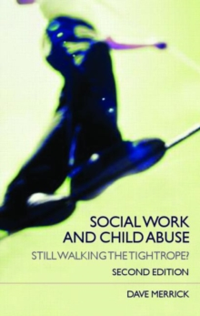 Social Work and Child Abuse : Still Walking the Tightrope?, Paperback / softback Book