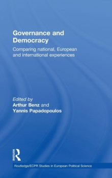 Governance and Democracy : Comparing National, European and International Experiences, Hardback Book