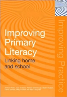Improving Primary Literacy : Linking Home and School, Paperback / softback Book