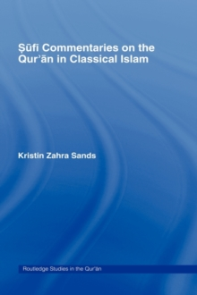 Sufi Commentaries on the Qur'an in Classical Islam, Hardback Book