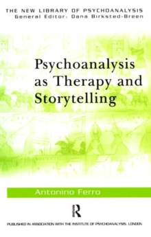 Psychoanalysis as Therapy and Storytelling, Paperback / softback Book