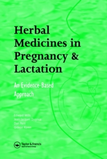 Herbal Medicines in Pregnancy and Lactation : An Evidence-Based Approach
