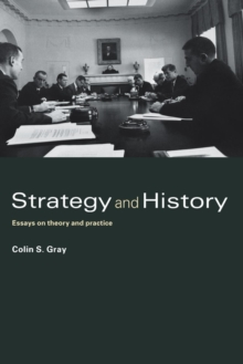 Strategy and History : Essays on Theory and Practice, Paperback / softback Book