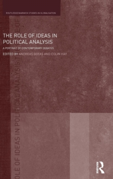 The Role of Ideas in Political Analysis : A Portrait of Contemporary Debates, Hardback Book