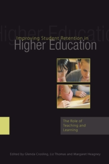 Improving Student Retention in Higher Education : The Role of Teaching and Learning, Paperback / softback Book