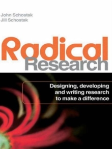 Radical Research : Designing, Developing and Writing Research to Make a Difference, Paperback / softback Book