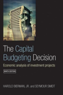 The Capital Budgeting Decision, Ninth Edition : Economic Analysis of Investment Projects, Paperback / softback Book