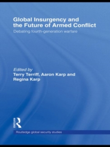 Global Insurgency and the Future of Armed Conflict : Debating Fourth-Generation Warfare, Hardback Book