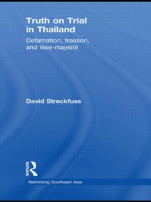 Truth on Trial in Thailand : Defamation, Treason, and Lese-Majeste, Hardback Book