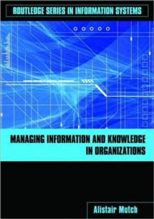 Managing Information and Knowledge in Organizations : A Literacy Approach, Paperback / softback Book
