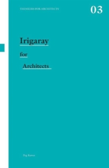 Irigaray for Architects, Paperback / softback Book