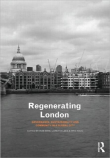 Regenerating London : Governance, Sustainability and Community in a Global City, Paperback / softback Book