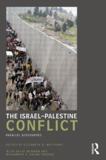 The Israel-Palestine Conflict : Parallel Discourses, Paperback / softback Book
