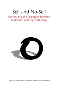 Self and No-Self : Continuing the Dialogue Between Buddhism and Psychotherapy, Paperback / softback Book