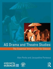 AS Drama and Theatre Studies : The Essential Introduction for Edexcel, Paperback Book