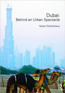 Dubai: Behind an Urban Spectacle, Hardback Book
