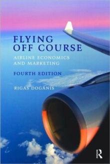 Flying Off Course IV : Airline economics and marketing, Paperback Book