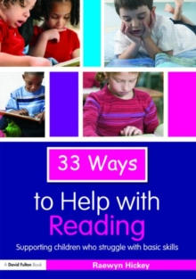 33 Ways to Help with Reading : Supporting Children who Struggle with Basic Skills, Paperback / softback Book