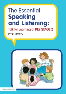 The Essential Speaking and Listening : Talk for Learning at Key Stage 2, Paperback / softback Book