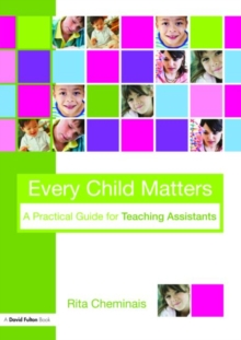 Every Child Matters : A Practical Guide for Teaching Assistants, Paperback / softback Book