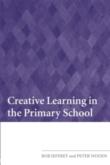 Creative Learning in the Primary School, Paperback / softback Book