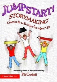 Jumpstart! Storymaking : Games and Activities for Ages 7-12