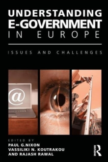 Understanding E-Government in Europe : Issues and Challenges, Paperback / softback Book