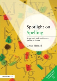 Spotlight on Spelling : A Teacher's Toolkit of Instant Spelling Activities, Paperback / softback Book
