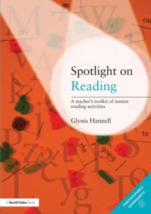 Spotlight on Reading : A Teacher's Toolkit of Instant Reading Activities, Paperback / softback Book