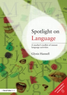 Spotlight on Language : A Teacher's Toolkit of Instant Language Activities, Paperback / softback Book