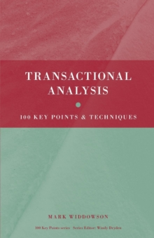 Transactional Analysis : 100 Key Points and Techniques, Paperback Book