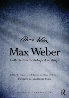 Max Weber : Collected Methodological Writings, Hardback Book