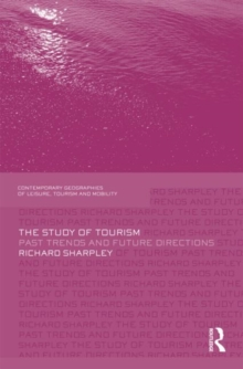 The Study of Tourism : Past Trends and Future Directions, Hardback Book
