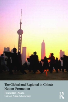 The Global and Regional in China's Nation-Formation, Paperback / softback Book