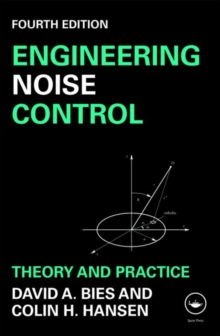 Engineering Noise Control : Theory and Practice, Paperback Book