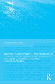 Tourism and Change in Polar Regions : Climate, Environments and Experiences, Hardback Book