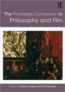 The Routledge Companion to Philosophy and Film, Paperback / softback Book