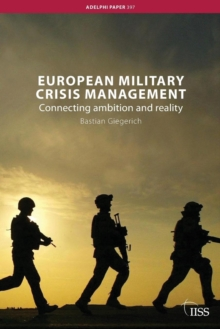 European Military Crisis Management : Connecting Ambition and Reality, Paperback / softback Book