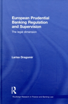 European Prudential Banking Regulation and Supervision : The Legal Dimension, Hardback Book