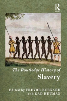 The Routledge History of Slavery, Paperback / softback Book