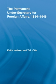 The Permanent Under-Secretary for Foreign Affairs, 1854-1946, Paperback / softback Book