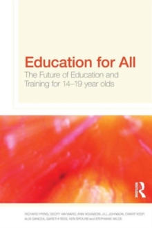 Education for All : The Future of Education and Training for 14-19 Year-Olds, Paperback / softback Book