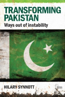 Transforming Pakistan : Ways Out of Instability, Paperback / softback Book