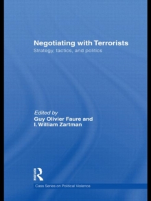 Negotiating with Terrorists : Strategy, Tactics, and Politics, Hardback Book