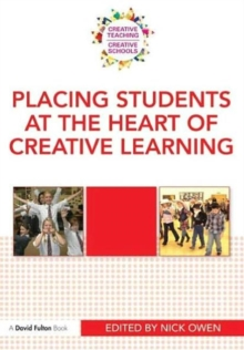 Placing Students at the Heart of Creative Learning, Paperback / softback Book