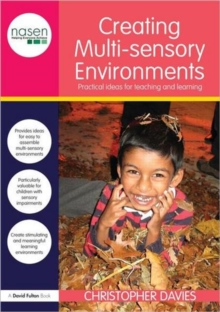 Creating Multi-sensory Environments : Practical Ideas for Teaching and Learning, Paperback / softback Book
